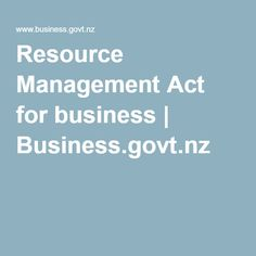 Resource Management Act for business | Business.govt.nz