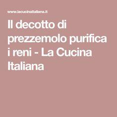Il decotto di prezzemolo purifica i reni - La Cucina Italiana