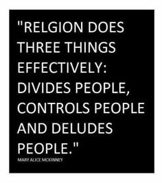 Divide & Conquer via religion & belief systems by pagan outfits 'in' & 'out' of the world religion domain are Christ's opponent agendas to capture souls for spiritual demise:  Thus accumulating more spiritual debt issues against Christ & His Doctrines, added to the next 'allotted' cross to bear, if granted at God's Mercy.  It is the 'Teachings of Lord Jesus Christ' alone for Good Health & Salvation.