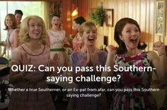 QUIZ: Can you pass this Southern-saying challenge? Whether a true Southerner, or an Ex-pat from afar, can you pass this Southern saying challenge?