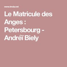 Le Matricule des Anges :  Petersbourg - Andréï Biely