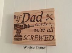 Gift for dad, Personalized Fathers Day gift, If Dad can't fix it we're all screwed, WOOD BURNED sign, signs for dad, Father's Day gift