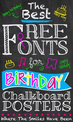 The Best FREE Fonts for Birthday Chalkboard Posters! | Where The Smiles Have Been. Great resources for banners, ribbons, balloons, doodles, phrases, and more! You can use these in Silhouette Studio when designing a chalkboard printable!