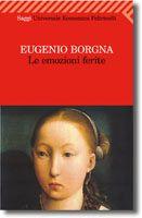 Eugenio Borgna-Le emozioni ferite