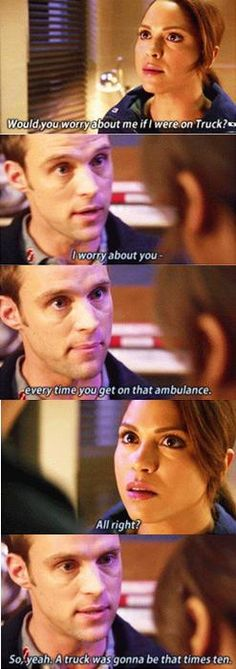 I worry about you every time you get on that ambulance. 2x15