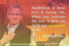 Jon Kabat Zinn, People Around The World, Change The World, Compassion, Meditation, Challenges, Mindfulness, Love, Day