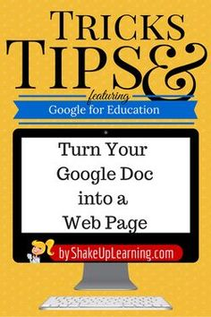 Turn Your Google Doc into a Web Page - Google Tricks and Tips | Shake Up Learning | www.shakeuplearning.com #gafe #google #googledocs