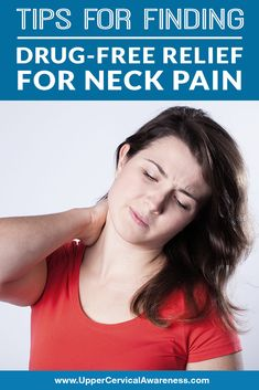Tips for Finding Drug-Free Relief for Neck Pain Upper Cervical Chiropractic, Ice Or Heat, Muscles Of The Neck, Neck Problems, Neck Pain Relief, Slip And Fall, Drug Free, Break Free