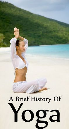 """A Brief History Of Yoga : Yoga, the very name emanates """"peace and harmony"""" in our mind. Here a brief history of yoga that will explain the beginnings of this amazing and healthy routine."""
