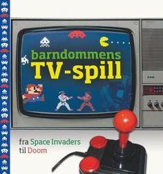 Barndommens TV-spill - fra Space Invaders til Doom av Jon Cato Lorentzen Space Invaders, Arcade Games, Tv, Reading, Books, Libros, Television Set, Book, Reading Books