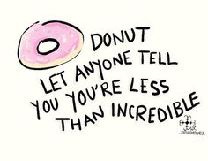 cute food words My art pink pun pastel doodle positive puns donut tw: food my life brought to you by the letter y terrible pun of the day Donut Quotes, Food Quotes, Bakery Quotes, The Words, Party Mottos, Donut Decorations, Food Puns, Donut Party, Food Words
