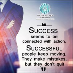 """✌""""Success seems to be connected with action. Successful people keep moving. They make mistakes, but they don't quit""""✌  #hardwork #success #swipecubes"""
