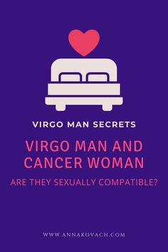Have you ever wondered how the Virgo man and Cancer woman sexually match? Many people would assume that this kind of union can be somewhat boring, but I have to tell you honestly that is far from the truth. In many cases, a Virgo man and Cancer woman can be a match made in heaven. So, please read on. Virgo Man, Love Compatibility, Made In Heaven, Match Making, To Tell, Cancer, Told You So, Woman, Reading