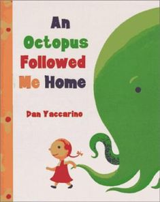 A Octopus Followed Me Home: Our theme was Pets and our early literacy skill was phonological awareness (3/10/15)