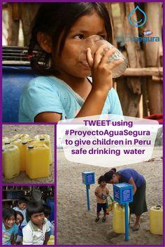 Tweet using #ProyectoAguaSegura to give needy children safe drinking water in Peru