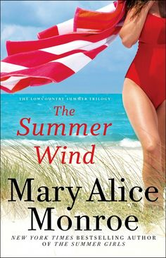The Summer Wind (Lowcountry Summer) by Mary Alice Monroe -- fantastic story, one of my favorite authors Great Books, New Books, Books To Read, Summer Books, Thing 1, Beach Reading, Reading Room, Summer Girls, Summer Beach