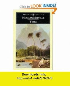 Typee A Peep at Polynesian Life (The Penguin English Library) (9780140430707) Herman Melville, George Woodcock , ISBN-10: 0140430709  , ISBN-13: 978-0140430707 ,  , tutorials , pdf , ebook , torrent , downloads , rapidshare , filesonic , hotfile , megaupload , fileserve