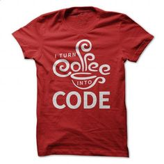 I turn coffee into code - #tee verpackung #tshirt decorating. I WANT THIS => https://www.sunfrog.com/Geek-Tech/I-turn-coffee-into-code-Red-Guys.html?68278