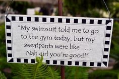 My swimsuit told me to go to the gym today, but my sweatpants were like... Nah girl you're good!