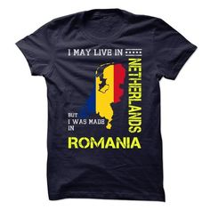 I MAY LIVE IN NETHERLANDS BUT I WAS MADE IN ROMANIA - #fitted shirts #orange hoodie. OBTAIN LOWEST PRICE  => https://www.sunfrog.com/Birth-Years/I-MAY-LIVE-IN-NETHERLANDS-BUT-I-WAS-MADE-IN-ROMANIA.html?60505