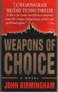 Axis of Time: Weapons of Choice 1 by John Birmingham (2005, Paperback)