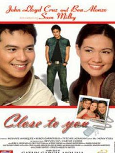 Close to You is a Filipino film starring John Lloyd Cruz, Bea Alonzo, and introducing Sam Milby. Manuel Never, Cathy Garcia Molina, My Ex And Whys, Bea Alonzo, Pinoy Movies, You Changed My Life, Four Sisters, Romance Film, Cinema Film