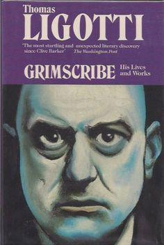 Thomas Ligotti: Grimscribe.