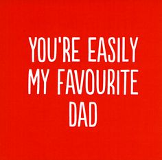Funny Father's Day Cards - Easily My Favourite Dad