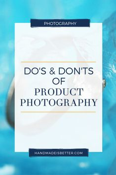 Product photography is the one of the best skills that you need to master as a handmade business owner because your target audience see your handmade product photos first before making a decision to buy.  Pin this now so you can learn more about the do's and don'ts of product photography!