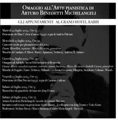 Omaggio all'Arte pianistica di Arturo Benedetti Michelangeli, presso il Grand Hotel Rabbi  Locandina Concerti, mostra tematica, proiezioni cinematografiche, conferenze da sabato 19 luglio a domenica 7 settembre 2014