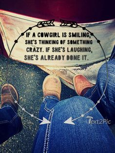 I officially qualify as a cowgirl so I'd say this does apply to me. Rodeo Quotes, Cowboy Quotes, Cowgirl Quote, Equestrian Quotes, Hunting Quotes, Cowboy Girl, Real Country Girls, Country Girl Life, Country Girl Quotes