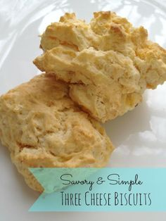 Savory and Simple Three Cheese Biscuits