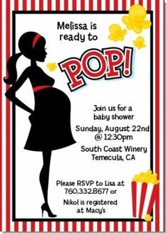 ready to pop invitation - we all know if and when I'm pregs I will crave popcorn every day.