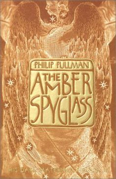 The Amber Spyglass (Book 3) by Philip Pullman - His Dark Materials series was the No. 8 most banned and challenged title 2000-2009