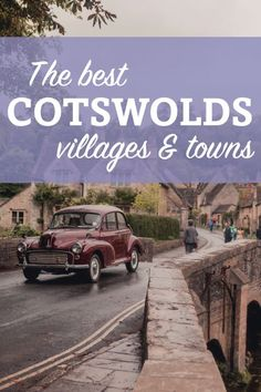 The best Cotswolds villages and towns