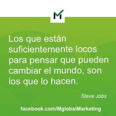 """Frases de #Marketing: """"Los que están suficientemente locos para pensar que pueden cambiar el mundo, son los que lo hacen."""" Steve Jobs."""