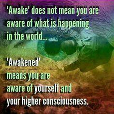 Awakened.