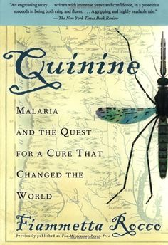 Amazon.com: Quinine: Malaria and the Quest for a Cure That Changed the World -Fiammetta Rocco