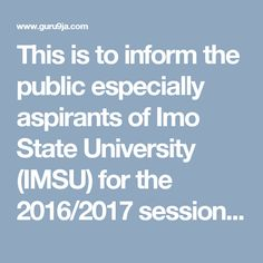 This is to inform the public especially aspirants of Imo State University (IMSU) for the 2016/2017 session who were not admitted in the mer...