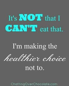 Next time someone asks you 'can you eat that' think of your choices this way!