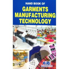 The Book Covers Fabric Objective Measurement For Garment Industries, Common Problems & Solution In Enzyme/garment Washing, Sewing Equipment, Body Measurement,