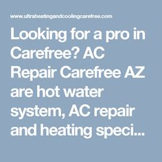 Looking for a pro in Carefree? AC Repair Carefree AZ are hot water system, AC repair and heating specialists. With the best price, service and advice. #Carefree AC Repair #ACRepairCarefree #ACRepairCarefreeAZ #CarefreeAirConditioningRepair #AirConditioningRepairCarefree