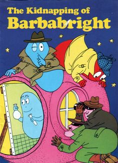 the kidnapping of barbabright, vintage 1982 children's barbapapa book by annette tison and talus taylor