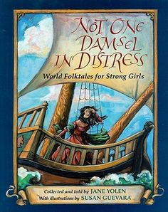 Not One Damsel in Distress: World Folktales for Strong Girls | IndieBound