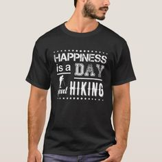 f42a359ac Happiness Is A Day Spent Hiking T Shirt Funny Nurse Quotes, Nurse Art,  Robert