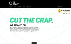 Cut the Crap. We Always Do. We're just down-to-earth, plain-speaking people with a talent for strategic thinking, advertising, digital and design.