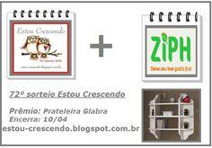 Estou Participando do sorteio no blog Estou Crescendo e vou ganhar a Prateleira que estão sorteando em parceria com a Ziph.