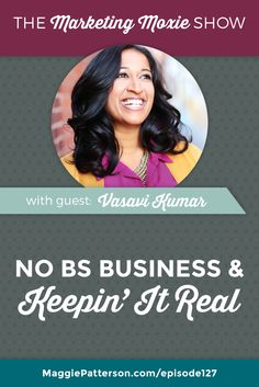 If you've been craving a dose of straight talk  about what's really happening in the online business world, coach Vasavi Kumar is serving it up.