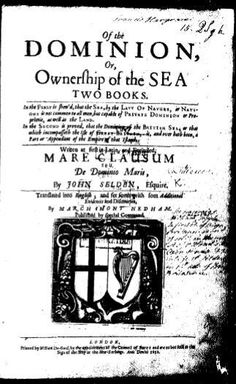 Mare Clausum, by John Selden,'To the Supreme Autoritie of the Nation: The Parliament of the Commonwealth of England'.