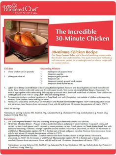 Our Deep Covered Baker is lovingly referred to as our Magic Pot! Cook a whole chicken in the oven or the microwave in 30 minutes!!! Check out our product line @  www.pamperedchef.biz/jenne13
